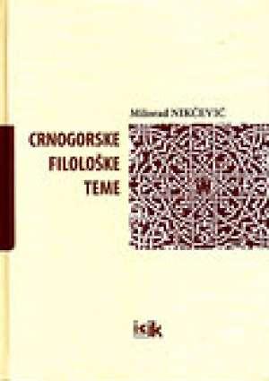 Crnogorske filološke teme Milorad Nikčević tvrdi uvez