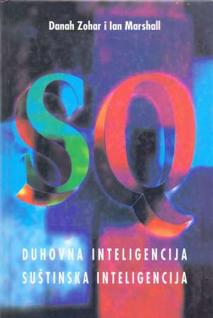 Duhovna inteligencija - Suštinska inteligencija Danah Zohar, Ian Marshall tvrdi uvez