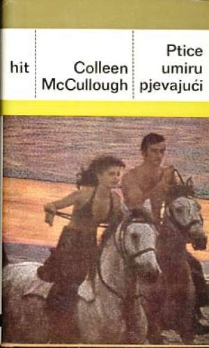 Ptice umiru pjevajući 1-2 McCullough Colleen tvrdi uvez