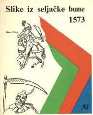 Žeželj Mirko - Slike iz seljačke bune 1573.