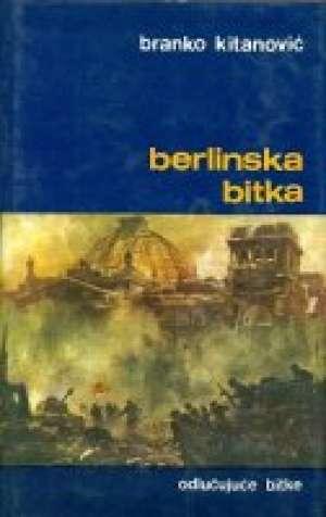 Branko kitanović Berlinska Bitka tvrdi uvez