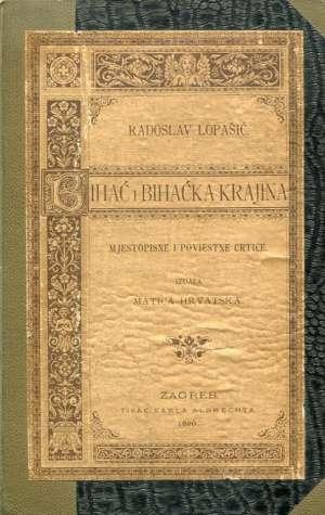 Radoslav Lopašić - Bihać i Bihaćka krajina