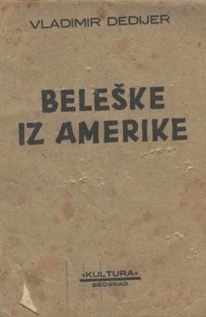 Beleške Iz Amerike - Vladimir dedijer