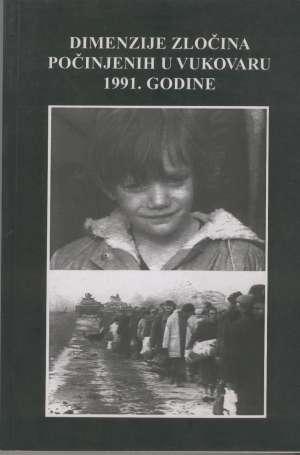 Dimenzije zločina počinjenih u vukovaru 1991. godine Grgo Plenković meki uvez