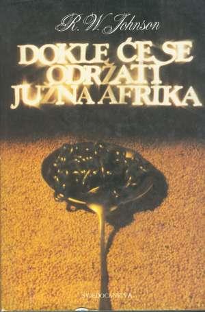 Dokle će se održati Južna Afrika R. W. Johnson tvrdi uvez