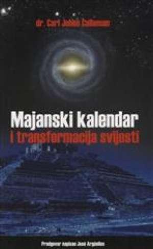 Majanski kalendar i transformacija svijesti Carl Johan Calleman meki uvez