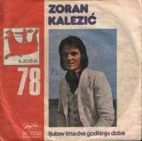 Ljubav Ima Dva Godišnja Doba / Jednoj Ženi Koje Nema Više Zoran Kalezić