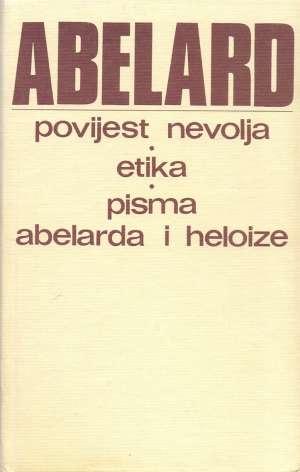 Povijest nevolja / Etika / Pisma Abelarda i Heloize Petar Abelard tvrdi uvez