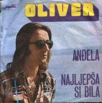 Anđela / Najljepša Si Bila Oliver Dragojević