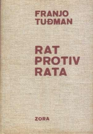 Franjo Tuđman - Rat protiv rata