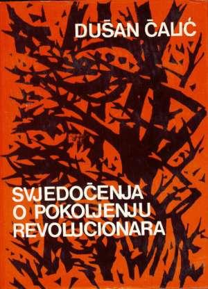 Dušan čalić Svjedočenja O Pokoljenju Revolucionara tvrdi uvez