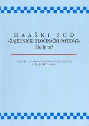 Hrvoje Hitrec/za Nakladnika - Haaški sud - zajednički zločinački pothvat - što je to