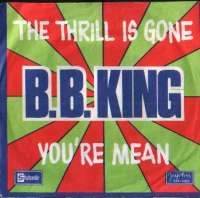 The Thrill Is Gone / You're Mean B.B. King