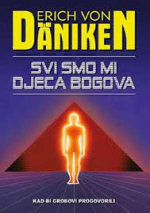 Svi smo mi djeca bogova Erich Von Daniken meki uvez