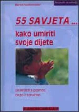 Martin Stiefenhofer - 55 savjeta kako umiriti svoje dijete