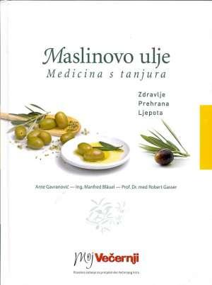 Maslinovo ulje - medicina s tanjura Ante Gavranović, Manfred Blauel, Robert Gasser tvrdi uvez