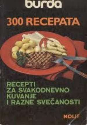 Ljiljana Vranić / Prevela - 300 recepata - burda
