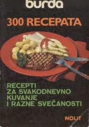300 recepata - burda Ljiljana Vranić / Prevela meki uvez