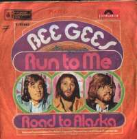 Run To Me / Road To Alaska Bee Gees