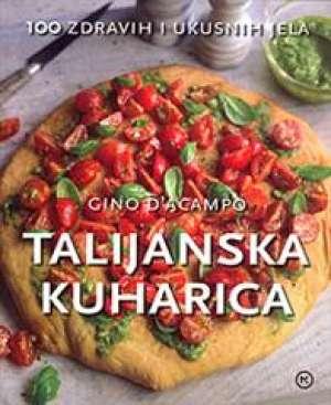 Talijanska kuharica - 100 zdravih i ukusnih jela Gino D`Acampo meki uvez