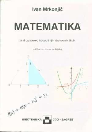 Ivan Mrkonjić - Matematika za drugi razred trogodišnjih strukovnih škola