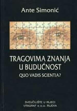 Tragovima znanja u budućnost - quo vadis scientia Ante Simonić tvrdi uvez