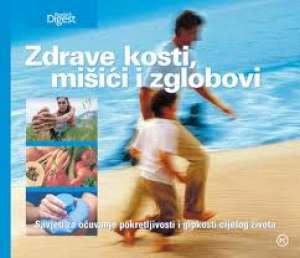 Zdrave kosti, mišići i zglobovi - savjeti za očuvanje pokretljivosti i gipkosti cijelog života Ivanka Borovac Uredila tvrdi uvez
