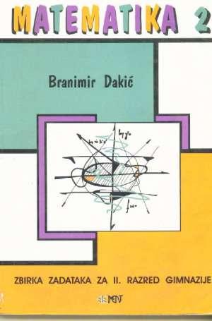 Matematika 2 zbirka zadataka za II. razred gimnazije Branimir Dakić meki uvez