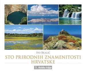 Ivo Bralić - Sto prirodnih znamenitosti Hrvatske