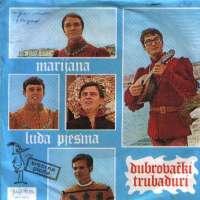 Marijana / Luda Pjesma Dubrovački Trubaduri