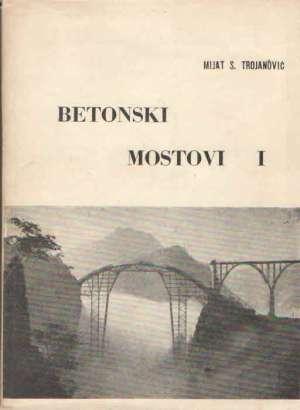 Betonski mostovi I Mijat S. Trojanović meki uvez