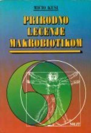 Mičio Kuši - Prirodno lečenje makrobiotikom