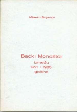Milenko Beljanski - Bački monoštor između 1921. i 1985. godine