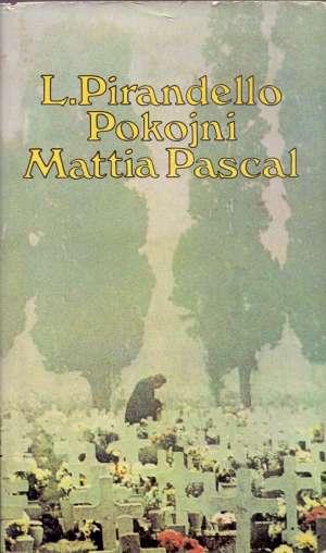 Pirandello Luigi - Pokojni Mattija Pascal