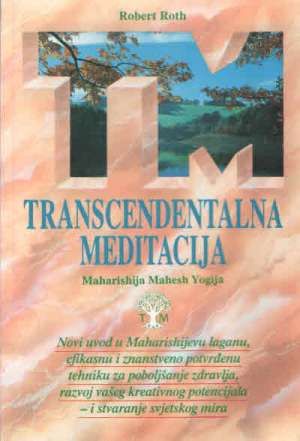 Transcendentalna meditacija Maharishija Mahesh Yogija Robert Roth meki uvez