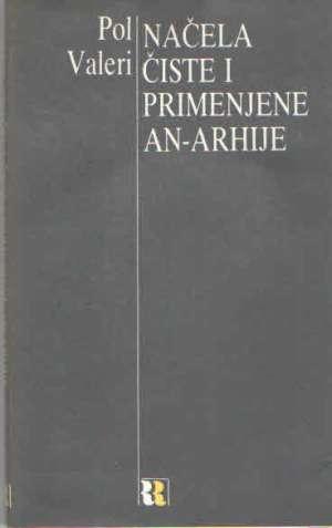 Paul Valery - Načela čiste i primenjene an-arhije