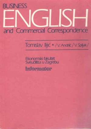 Tomislav Ilijić,Vlasta Andrlić, Višnja Špiljak - Business english and commercial correspondence