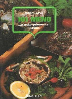 101 menu istarsko-primorske kuhinje Viljam Cvek tvrdi uvez