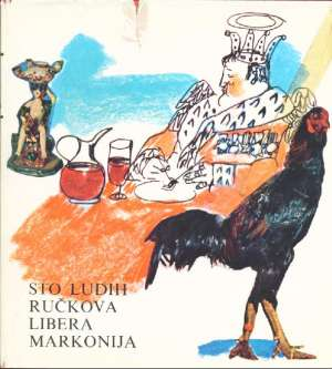 Sto ludih ručkova Libera Markonija Libero Markoni meki uvez