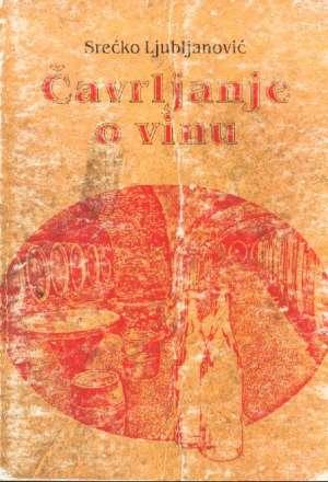 Srećko Ljubljanović - Čavrljanje o vinu