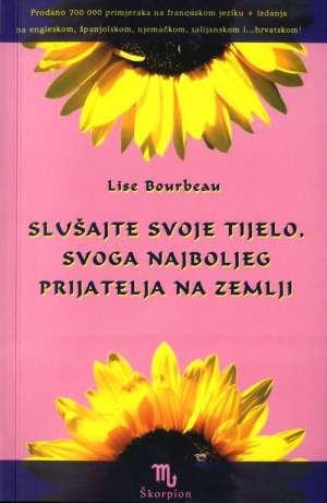 Slušajte svoje tijelo, svoga najboljeg prijatelja na zemlji Lise Bourbeau meki uvez