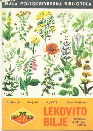 Mala Poljoprivredna Biblioteka - Lekovito bilje poznavanje sakupljanje namena