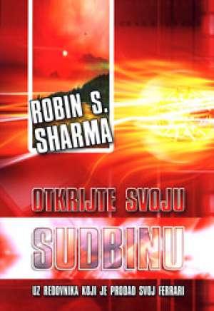 Otkrijte svoju sudbinu uz redovnika koji je prodao svoj ferrari Robin S. Sharma meki uvez