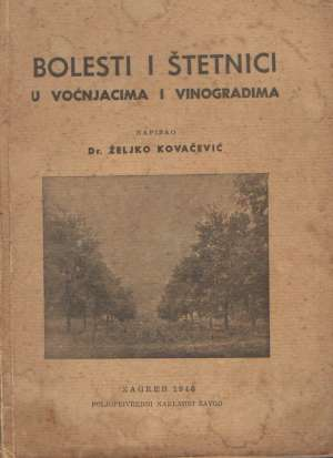 Bolesti i štetnici u voćnjacima i vinogradima Željko Kovačević tvrdi uvez