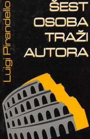 Šest osoba traži autora Pirandello Luigi tvrdi uvez