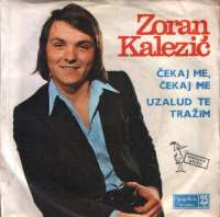 Čekaj Me, Čekaj Me / Uzalud Te Tražim Zoran Kalezić