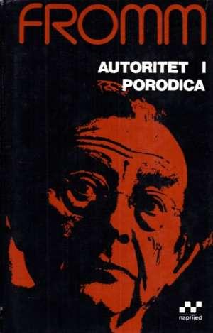 Erich Fromm - Autoritet i porodica