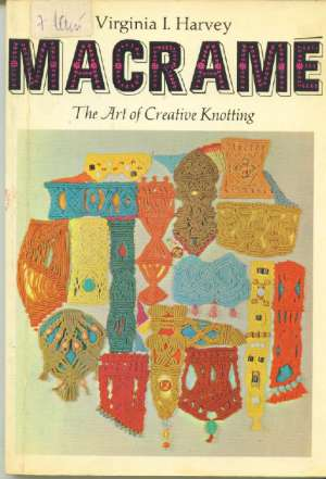 - Macrame the art of creative knotting