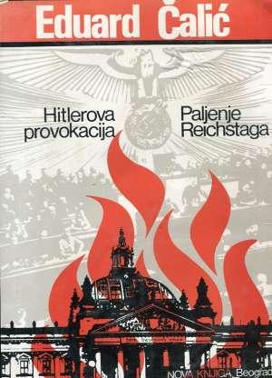 Hitlerova provokacija - Paljenje Reichstaga Eduard Čalić meki uvez