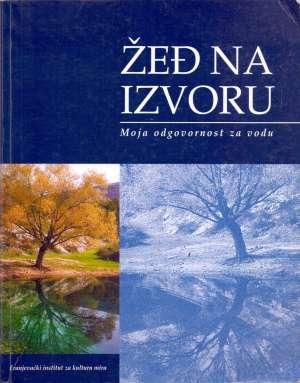 Ivan Milanović / Urednik - Žeđ na izvoru